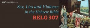 SEX, LIES, AND VIOLENCE IN THE HEBREW BIBLE