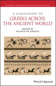 Franco De Angelis's new edited volume A Companion to Greeks Across the Ancient World out